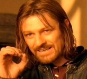 One does not simply walk into Mordor-blank