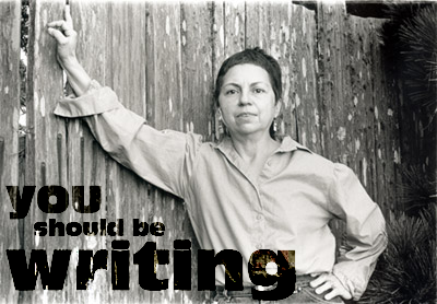 Mme of Gloria Anzaldua that says, 'you should be writing.""